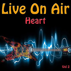 Image for 'Live On Air: Heart, Vol 2'