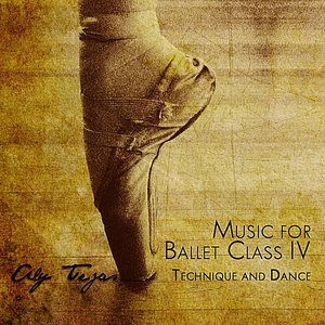Image for 'Music For Ballet Class IV: Technique and Dance'
