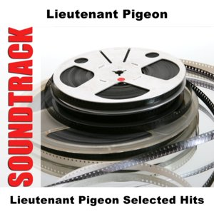 Image for 'Lieutenant Pigeon Selected Hits'