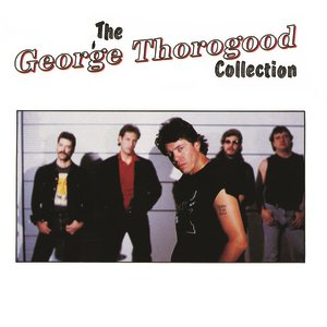 Image for 'The George Thorogood Collection'