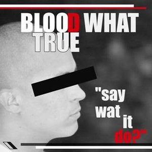 Immagine per 'Blood What True'