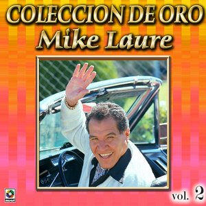 Bild für 'Mike Laure Coleccion De Oro, Vol. 2 - Cero 39'
