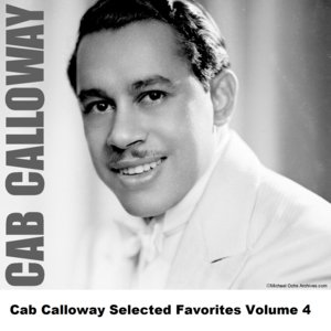 Image for 'Cab Calloway Selected Favorites, Vol. 4'