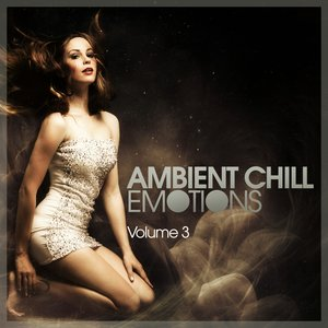 Image for 'Ambient Chill Emotions, Vol. 3'