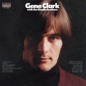 Image for 'Gene Clark With The Gosdin Brothers + bonus tracks'