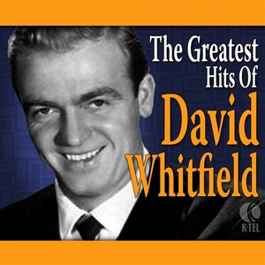 Image for 'The Greatest Hits Of David Whitfield'