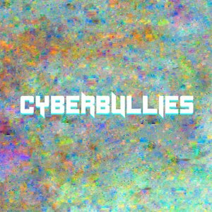 Image for 'Cyberbullies'