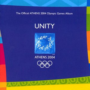 Image for 'Unity - The Official ATHENS 2004 Olympic Games Album'