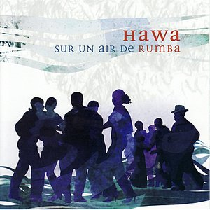 Image for 'HAWA - Sur Un Air De Rumba'