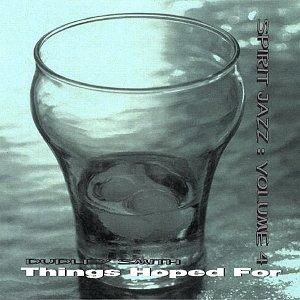 Image for 'Things Hoped For: Spirit Jazz Vol. 4'