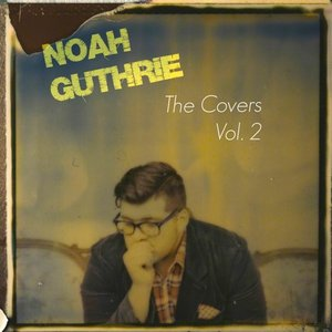Image for 'Noah Guthrie, The Covers Vol. 2'