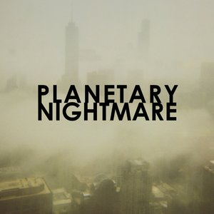 Image for 'planetary nightmare'