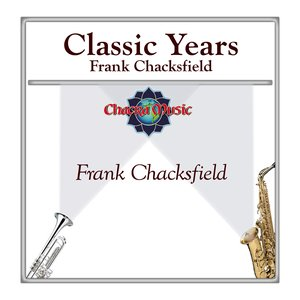 Image pour 'Classic Years- Frank Chacksfield'