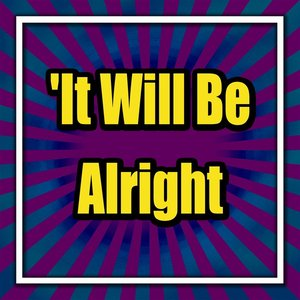 Image for 'It Will Be Alright'