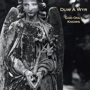 Image for 'Duw A Wyr / God Only Knows'