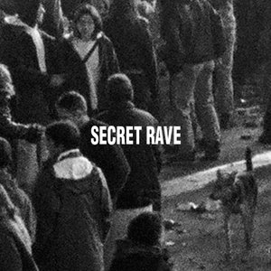 Image for 'Secret Rave'