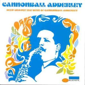Bild för 'Deep Groove! The Best of Cannonball Adderley'