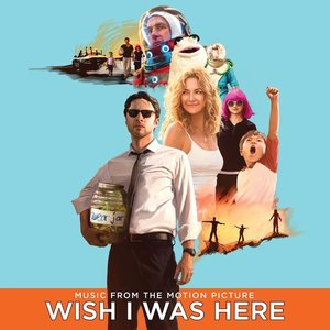Imagem de 'Wish I Was Here (Music From the Motion Picture)'