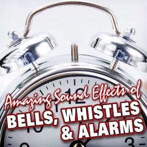 Bild für 'Amazing Sound Effects of Bells, Whistles & Alarms'