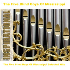 Image for 'The Five Blind Boys Of Mississippi Selected Hits'