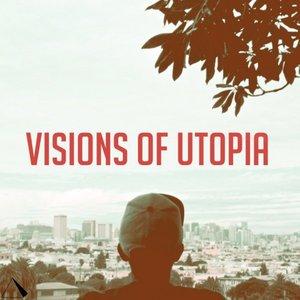 Imagem de 'Visions of Utopia'