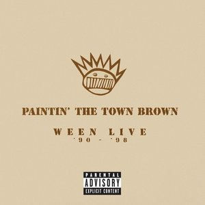 Image for 'Paintin' The Town Brown (Ween Live '90-'98)'