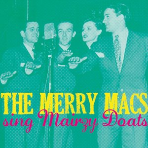 Image for 'The Merry Macs Sing Mairzy Doats'