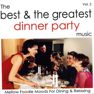 Image for 'The Best & The Greatest Dinner Party Music - Vol.2'