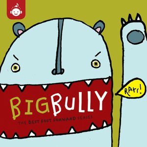 Image for 'Big Bully: The Best Foot Forward Series'