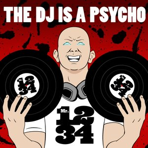 Bild für 'The DJ Is a Psycho - Single'