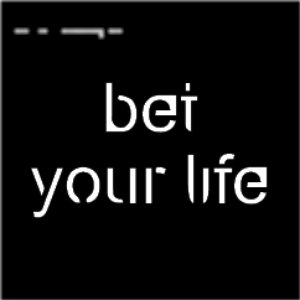 Image pour 'Bet Your Life (My Own Eyes)'