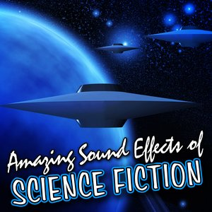 Image for 'Amazing Sound Effects of Science Fiction'