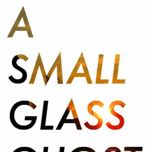 Imagem de 'A Small Glass Ghost'
