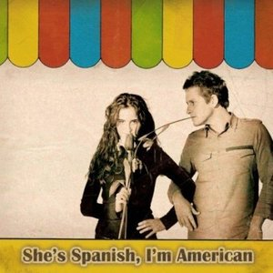 Image for 'She's Spanish, I'm American'
