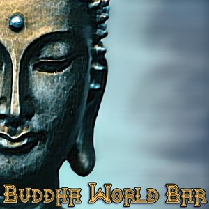 Image for 'Buddha World Bar (New Age, Lounge & Chillout Compilation)'