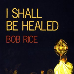 Image for 'I Shall Be Healed'