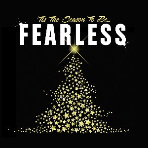 Image for ''Tis The Season To Be Fearless'