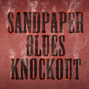 Image for 'Sandpaper Blues Knockout'
