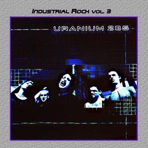 Image for 'Industrial Rock Vol. 3: Uranium 235'