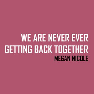 Image for 'We Are Never Ever Getting Back Together (originally by Taylor Swift)'