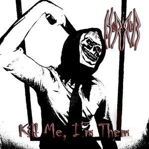 Image for 'Kill Me, I'm Them'