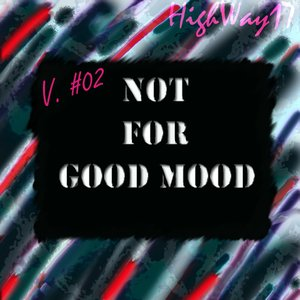 Bild für 'Not For Good Mood (V. #02)'