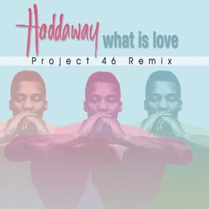 Image for 'What Is Love (Project 46 Remix)'