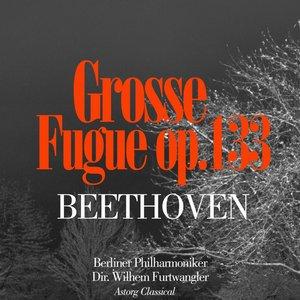 Image for 'Beethoven : Grosse Fuge In B Flat Major, Op. 133'