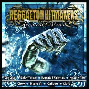 Image for 'Reggaeton Hitmakers Tropical Blend'