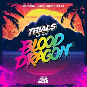 Image for 'Trials of the Blood Dragon (Original Game Soundtrack)'