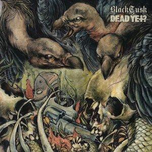 Image for 'Black Tusk / Dead Yet?'