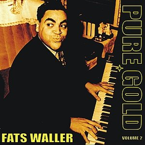 Image for 'Pure Gold - Fats Waller, Vol. 2'