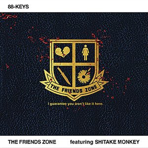 Image for 'The Friends Zone (featuring Shitake Monkey)'