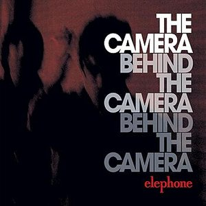 Image for 'The Camera Behind The Camera Behind The Camera'